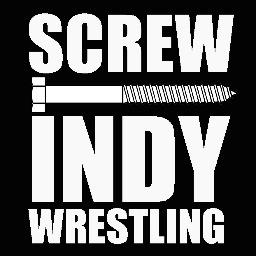 Screw Indy Wrestling 8cd976f992cbf803673faf6bde8bf542