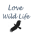 Love Wild Life