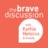 The Brave Discussion