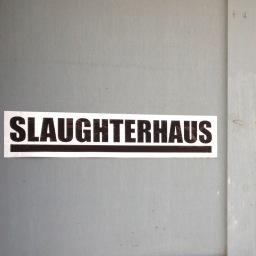 SLAUGHTERHAUS