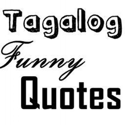 Tagalog Funny Quotes