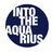 Into The Aquarius