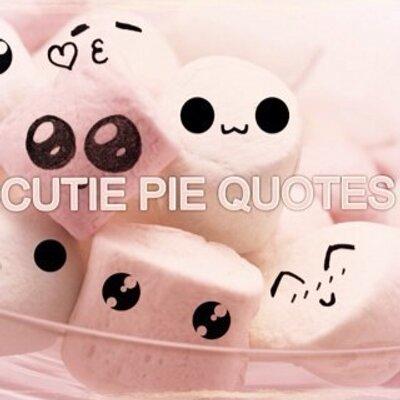 cutie pie quotes
