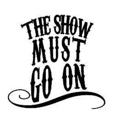 Image result for show must go on