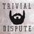 Trivial Dispute⚡🧠