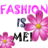 Fashion is Me!