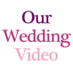 ourweddingvideo