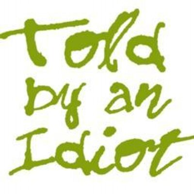 Told by an Idiot (@toldbyanidiot93) Twitter profile photo
