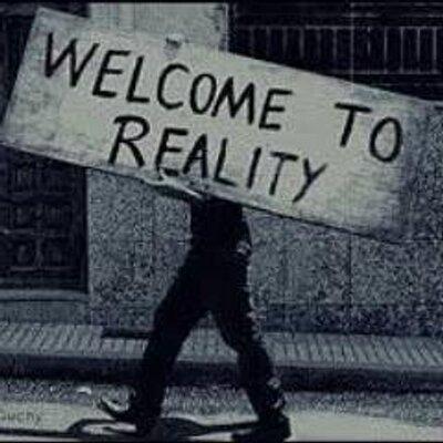 Resultado de imagem para welcome to reality