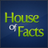 House of Facts