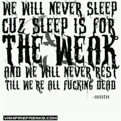 Bmth Forever On Twitter We Will Never Sleep Because Sleep Is For