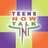 Teens Now Talk
