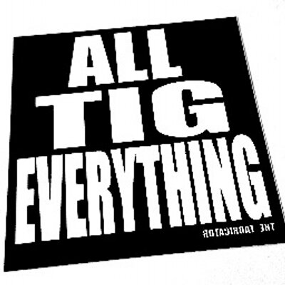 ALL TIG EVERYTHING | Social Profile