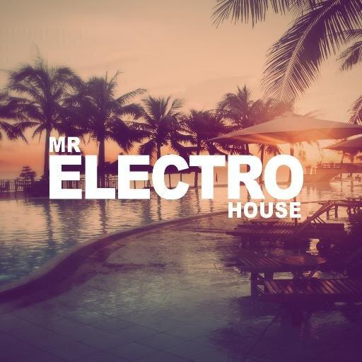 mr electro house mr electrohouse twitter