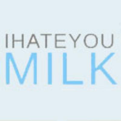 I hate you milk ihateyoumilk twitter for Milsuite