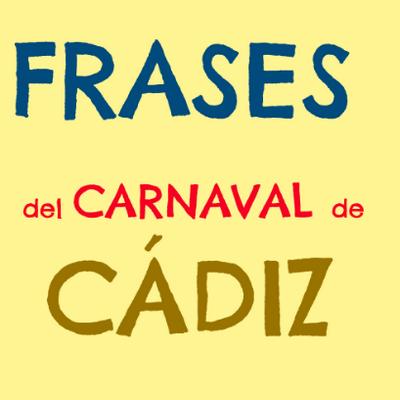 Frases De Carnaval At Frasescadiz Twitter