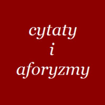 Cytaty I Aforyzmy At Cytatyaforyzmy Twitter
