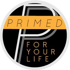 Primed for your Life