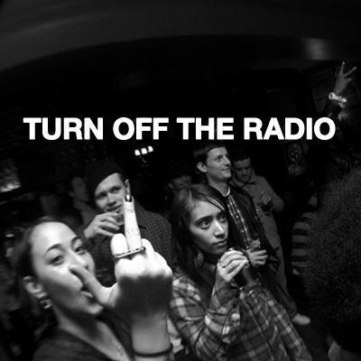 off fucking radio turn that