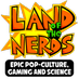 Land of the Nerds