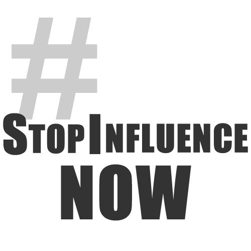 #StopInfluenceNow
