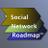 SocialNetworkRoadmap