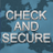 Check & Secure