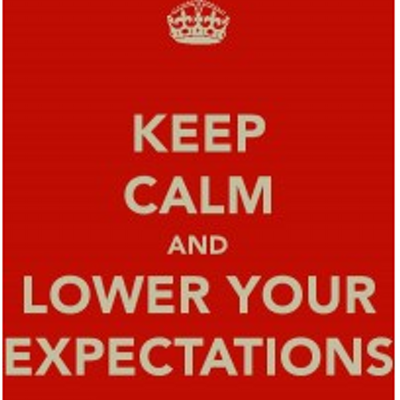 low expectations dating Managing expectations:  when expectations are assumed, never expressed, when they are imposed, never negotiated,  dating/curfew 4.