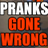 Pranks Gone Wrong