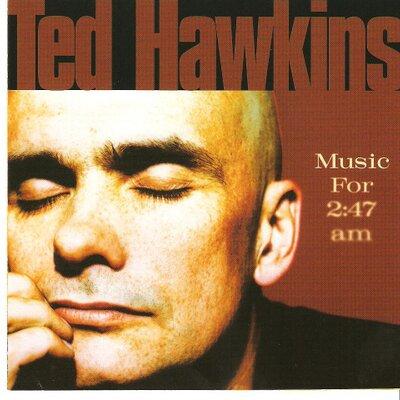 Ted Hawkins - I Love You Too