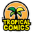 TROPICAL COMICS