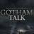 Gotham Talk