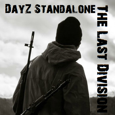 The Last Division On Twitter Dayz Statusreport Vom 16022016