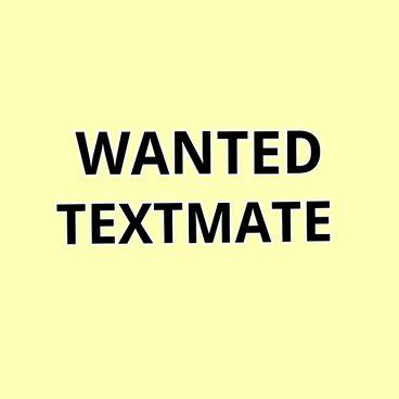 Wanted text mate