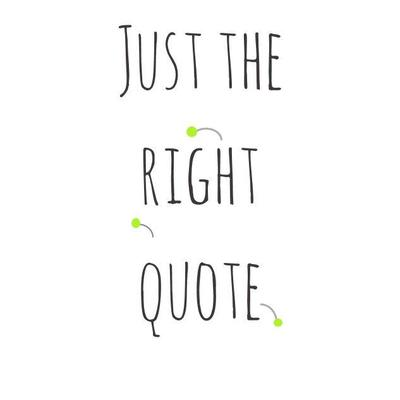 Just The Right Quote