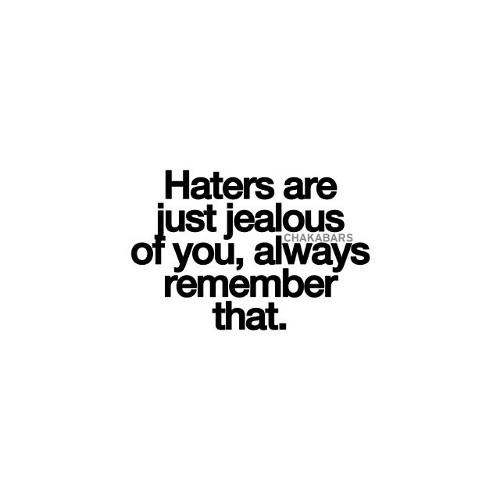 "Good Quote The Good Quote On Twitter ""quotes Fuck The Haters Life Http"