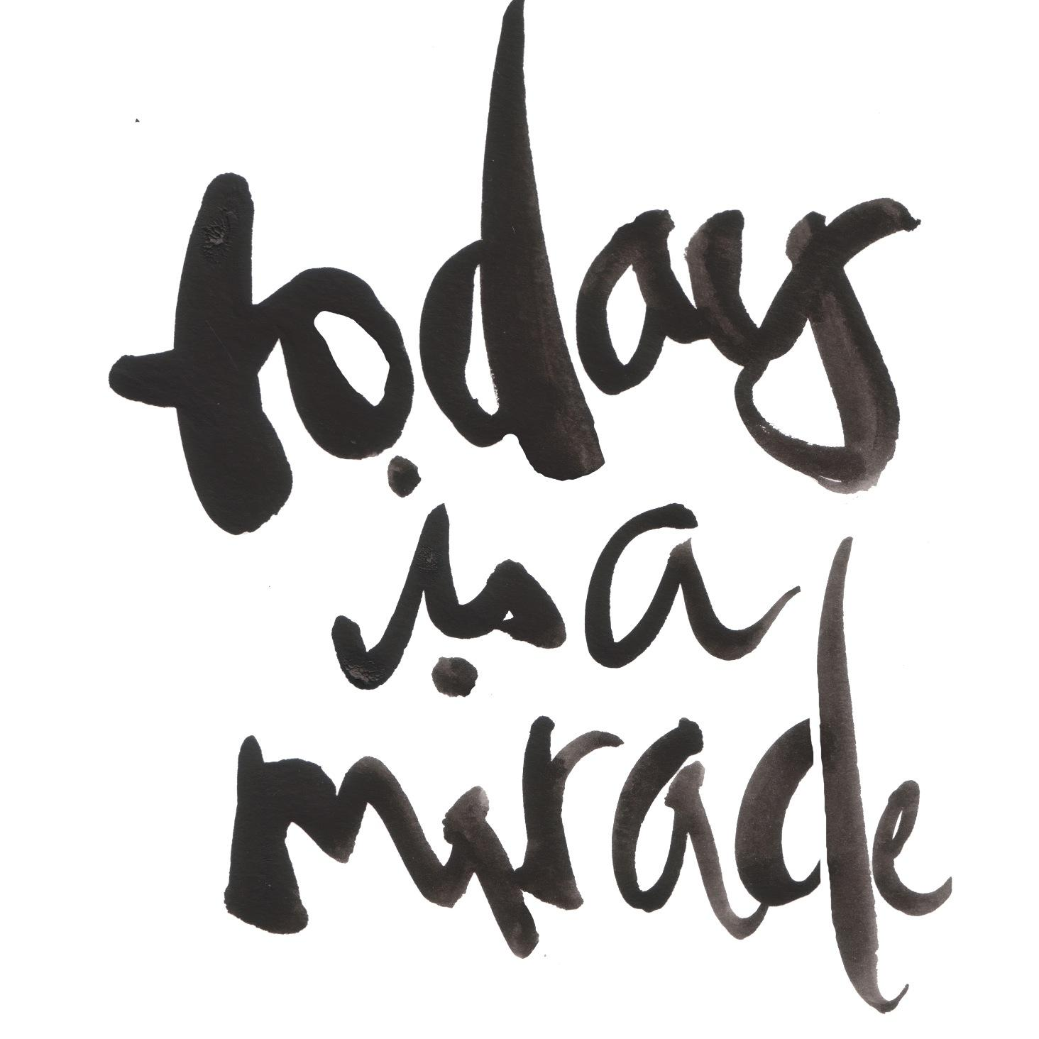 today is a miracle todayamiracle