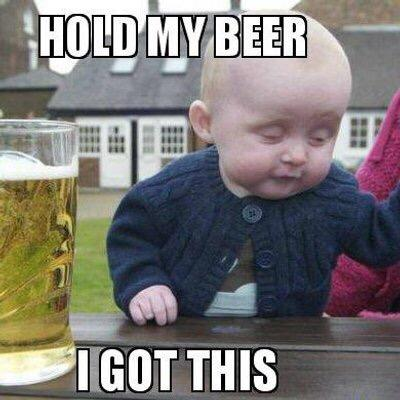 Image result for hold my beer gif