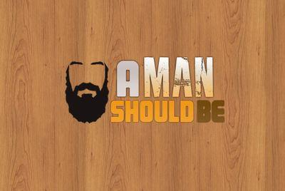 A Man Should Be (@AManShouIdBe )