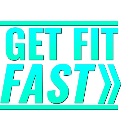 I need to get fit fast