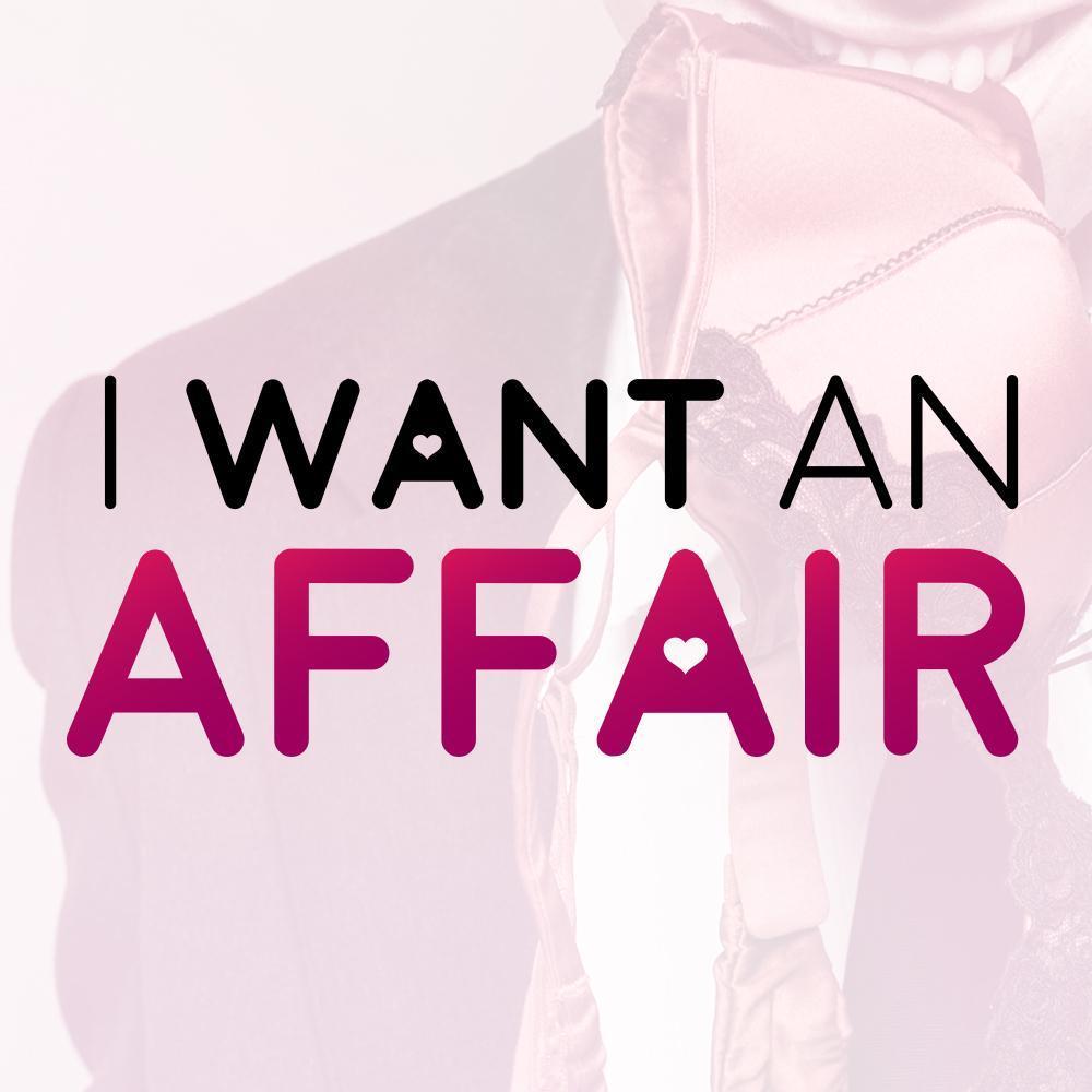 i want an affair