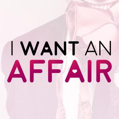 want an affair