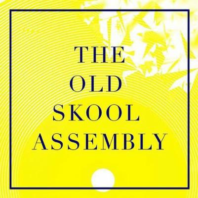 The Old Skool Assembly