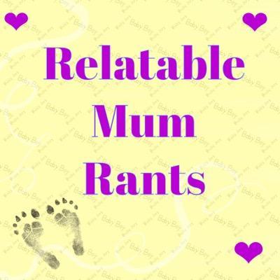 Relatable mum rants!