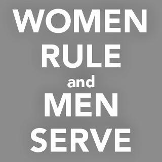 Rule men obey women Comments: Should