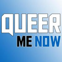 Queer Me Now