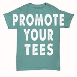 Promote Your Tees