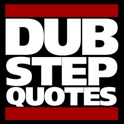 Dubstep quotes dubstepquotes twitter dubstep quotes voltagebd Gallery