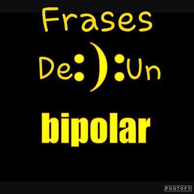 Frases De Un Bipolar в твиттере De Las Pocas Cosas Que