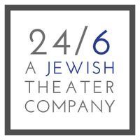 24/6: Jewish Theater